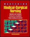 Mastering Medical Surgical Nursing - Springhouse Publishing