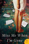 Miss Me When I'm Gone: A Novel by Emily Arsenault (2012-07-31) - Emily Arsenault