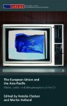The European Union and the Asia-Pacific: Media, Public and Elite Perceptions of the Eu - Holland Martin, Martin Holland, Holland Martin