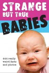 Strange But True Babies - Cliff Road Books