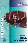 Freedom: Breaking the Chains That Bind You - Bill Hybels, Kevin Harney, Sherry Harney