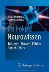 Im Fokus: Neurowissen: Traumen, Denken, Fuhlen - Ratsel Gehirn - Nadja Podbregar, Dieter Lohmann