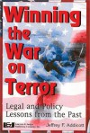 Winning The War On Terror: Legal And Policy Lessons From The Past - Jeffrey F. Addicott