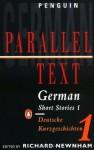 German Short Stories 1: Parallel Text Edition (Parallel Text, Penguin) (v. 1) (German and English Edition) - Various, Richard Newnham