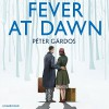 Fever at Dawn - Peter Gardos, Arthur Morey, Random House Audiobooks