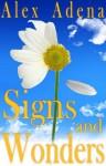 Signs and Wonders - Alex Adena