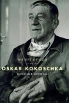 The Eye of God: A Life of Oskar Kokoschka - Susanne Keegan, Oskar Kokoschka