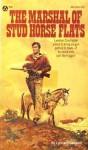 The Marshal of Stud Horse Flats - Leonard Sanders