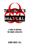 The Prepper's Manual: A Guide to Surviving the Coming Apocalypse - Jason Riley, Lonnie Riley