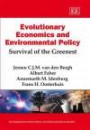 Evolutionary Economics and Environmental Policy: Survival of the Greenest - Jeroen C.J.M. van den Bergh