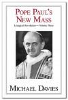 Pope Paul's New Mass - Michael Davies