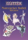 [(Glitter Nutcracker Ballet Stickers )] [Author: Darcy May] [Apr-2005] - Darcy May