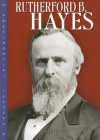 Rutherford B. Hayes - Debbie Levy