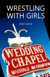 Wrestling With Girls - Alan Lewis