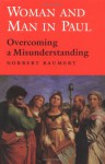 Woman and Man in Paul: Overcoming a Misunderstanding - Norbert Baumert, Patrick Madigan