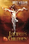 Lucifer's Children - Brett Williams