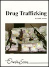 Drug Trafficking (Lucent Overview Series) - Gail B. Stewart