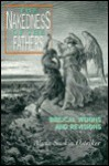 The Nakedness of the Fathers: Biblical Visions and Revisions - Alicia Suskin Ostriker, Alicia Suskin Ostricker