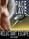 Reluctant Escape (M/m Sci-Fi Erotica) (Space Slave) - Clara Bright
