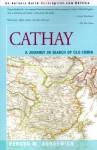 Cathay: A Journey in Search of Old China - Fergus M. Bordewich