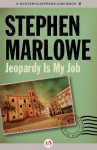 Jeopardy Is My Job - Stephen Marlowe