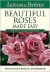Jackson & Perkins Beautiful Roses Made Easy - Teri Dunn, Russell Studebaker