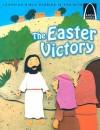 The Easter Victory - Arch Books - Erik J. Rottmann, Paige Billin-Frye