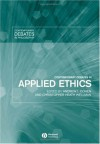 Contemporary Debates in Applied Ethics - Andrew I. Cohen, Christopher Heath Wellman