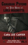 Canadian Psycho: The True Story of Luka Magnotta (Crimes Canada: True Crimes That Shocked The Nation) (Volume 5) - Peter Vronsky, Rj Parker, Aeternum Designs, Cara Lee Carter