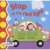 Stop At The Red Light (Ladybird Baby & Toddler) - Emily Gale