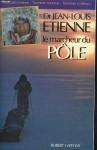 Le marcheur du Pôle - Jean-Louis Étienne