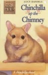 Chinchilla Up The Chimney - Lucy Daniels