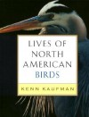 Lives of North American Birds - Kenn Kaufman
