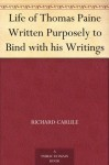 Life of Thomas Paine Written Purposely to Bind with his Writings - Richard Carlile