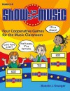 Show Us the Music, Grades 2-6: Four Cooperative Games for the Music Classroom - Bonnie J. Krueger