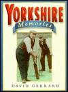Yorkshire Memories - David Gerrard
