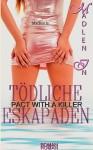 Tödliche Eskapaden. Pact with a Killer - Madlen In