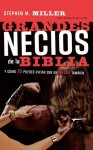 Grandes Necios de La Biblia: And How You Can Avoid Being a Dummy Too - Stephen Miller