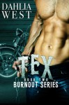 Tex (Burnout) (Volume 2) - Dahlia West