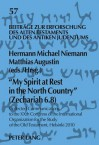 My Spirit at Rest in the North Country (Zechariah 6.8): Collected Communications to the Xxth Congress of the International Organization for the Study of the Old Testament, Helsinki 2010 - Hermann Michael Niemann, Matthias Augustin