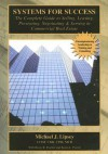 Systems for Success: The Complete Guide to Selling, Leasing, Presenting, Negotiating & Serving in Commercial Real Estate - Michael J. Lipsey, Rusty Fischer
