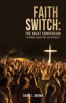 Faith Switch: The Great Conversion - David L. Brown