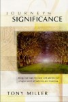 Journey To Significance: Break free from mediocre faith and discover a higher realm of Authority and Anointing - Tony Miller