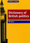 Dictionary of British Politics - Bill Jones