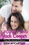 Forgetting Jack Cooper: The Stuntman Edition - Erin McCarthy