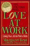 Love At Work - Margaret Kent, Robert Feinschreiber