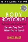 Body Language: Secrets They Don't Want You to Know! Read Anyone, Learn How to Analyze People, and Attract, Connect, and Influence Everyone on a Deeper Level with Non-Verbal Communication - James Rand