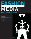 Fashion Media: Past and Present - Agnès Rocamora, Djurdja Bartlett, Shaun Cole