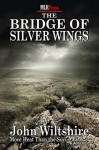 The Bridge of Silver Wings - John Wiltshire