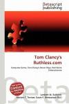 Tom Clancy's Ruthless.com - Lambert M. Surhone, Mariam T. Tennoe, Susan F. Henssonow